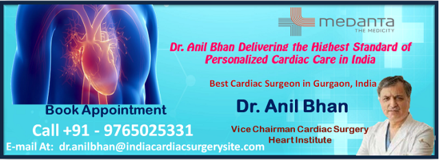 Dr. Anil Bhan Delivering the Highest Standard of Personalized Cardiac Care in India